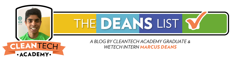 The Deans List - A Blog by Cleantech Academy Graduate and WEtech Intern Marcus Deans